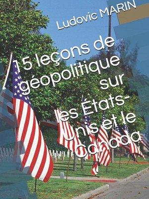 cover image of 15 leçons de géopolitique sur les États-Unis et le Canada