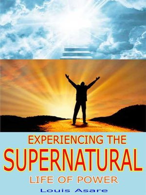 cover image of Experiencing the Supernatural Life of Power