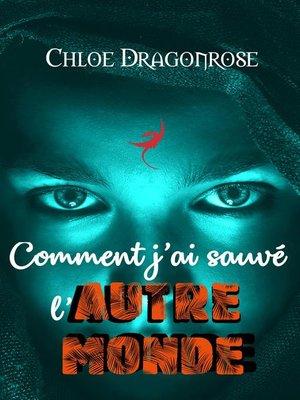cover image of Comment j'ai sauvé l'Autre Monde