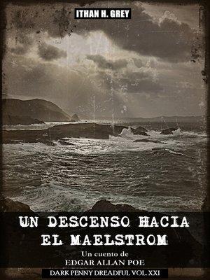 cover image of Un Descenso hacia el Maelstrom