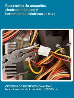 cover image of UF2246--Reparación de pequeños electrodomésticos y herramientas eléctricas