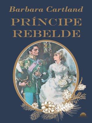 cover image of Príncipe Rebelde