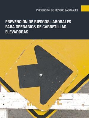 cover image of Prevención de riesgos laborales para operarios de carretillas elevadoras