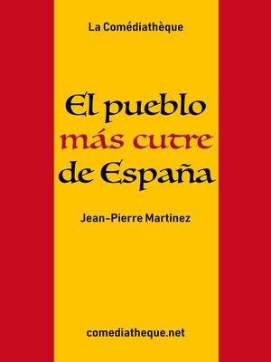 cover image of El pueblo más cutre de España