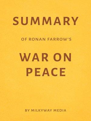 cover image of Summary of Ronan Farrow's War on Peace
