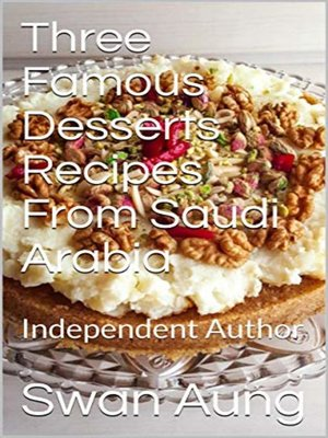 cover image of Three Famous Desserts Recipes From Saudi Arabia