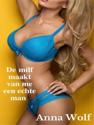 cover image of De Milf maakt van me een echte man