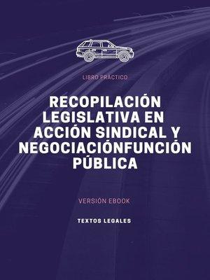 cover image of RECOPILACIÓN LEGISLATIVA EN    ACCIÓN SINDICAL Y NEGOCIACIÓN FUNCIÓN PÚBLICA