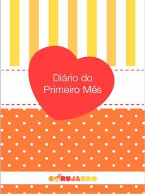 cover image of Diário do primeiro mês