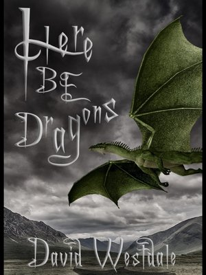 cover image of Here Be Dragons