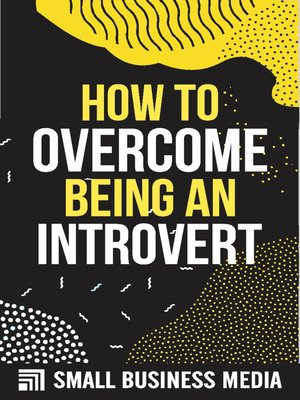 cover image of How to Overcome Being an Introvert
