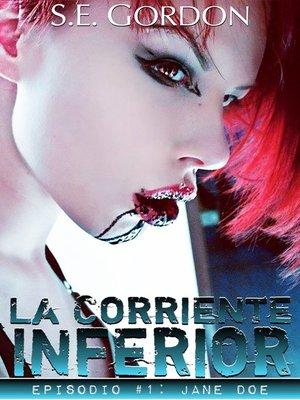 cover image of La Corriente Inferior--Episodio #1
