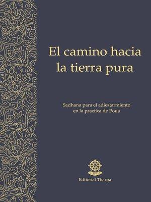 cover image of El camino hacia la tierra pura