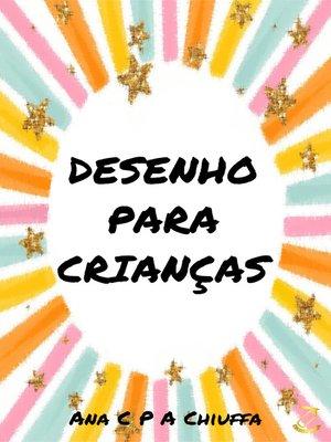 cover image of DESENHO PARA CRIANÇAS