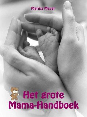 cover image of Het grote Mama-Handboek