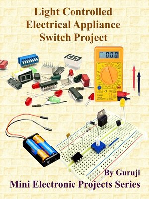 cover image of Light Controlled Electrical Appliance Switch Project