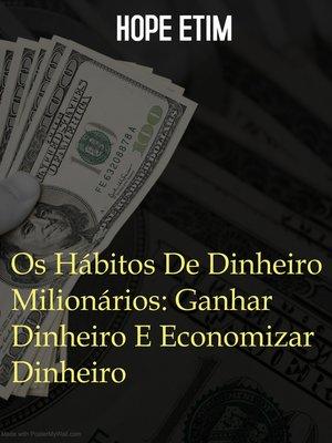 cover image of Os Hábitos De Dinheiro Milionários