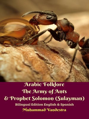 cover image of Arabic Folklore the Army of Ants & Prophet Solomon (Sulayman) Bilingual Edition English & Spanish
