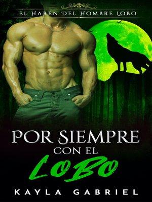cover image of Por Siempre Con El Lobo