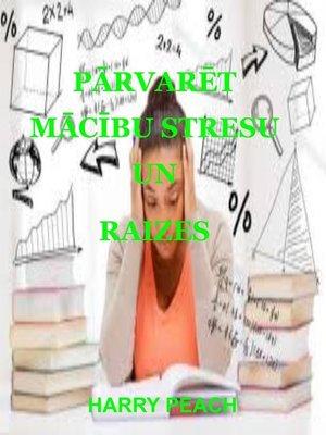 cover image of PĀRVARĒT MĀCĪBU STRESU UN RAIZES