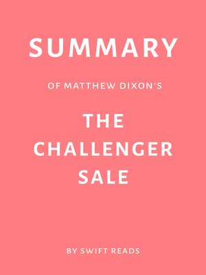 cover image of Summary of Matthew Dixon's the Challenger Sale by Swift Reads