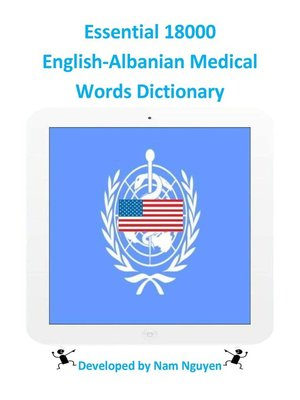 cover image of Essential 18000 English-Albanian Medical Words Dictionary