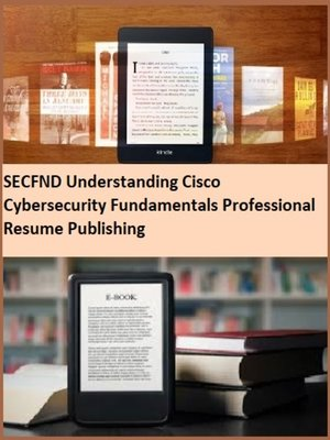 cover image of SECFND Understanding Cisco Cybersecurity Fundamentals Professional Resume Publishing