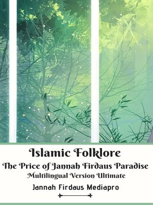 cover image of Islamic Folklore the Price of Jannah Firdaus Paradise Multilingual Version Ultimate