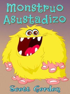 cover image of Monstruo Asustadizo