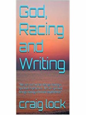 cover image of God, Racing and Writing