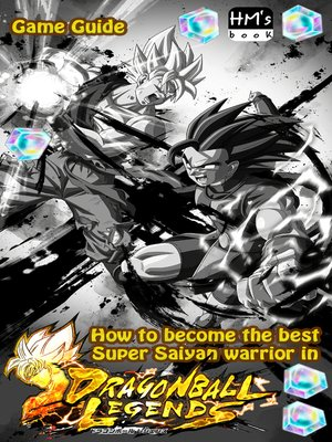 cover image of How to become the best Super Saiyan warrior in Dragon Ball Legends
