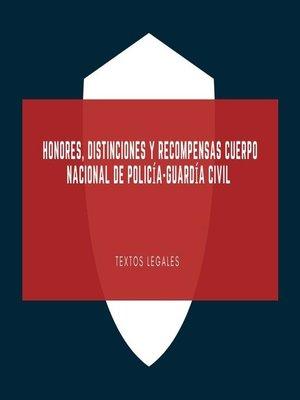 cover image of HONORES,  DISTINCIONES y    RECOMPENSAS     Cuerpo Nacional de Policía-Guardía civil