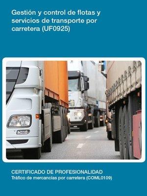 cover image of UF0925--Gestión y control de flotas y servicios de transporte por carretera