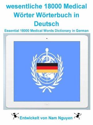 cover image of wesentlichen 18000 Medical Wörter Wörterbuch in Deutsch