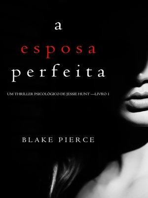 cover image of A Esposa Perfeita