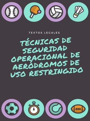 cover image of Técnicas de seguridad operacional de aeródromos de uso restringido