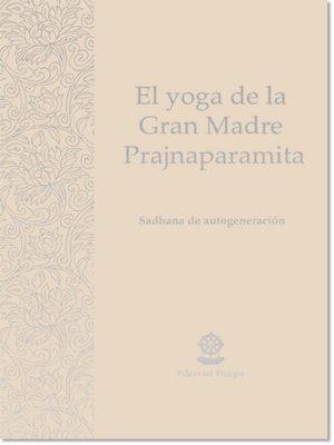 cover image of El yoga de la Gran Madre Prajnaparamita