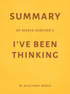 cover image of Summary of Maria Shriver's I've Been Thinking