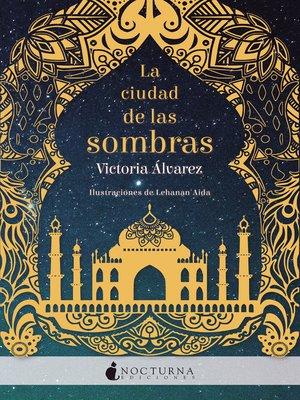 cover image of La ciudad de las sombras