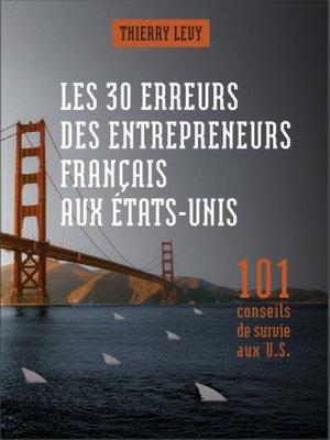 cover image of LES 30 ERREURS DES ENTREPRENEURS FRANCAIS AUX ETATS-UNIS