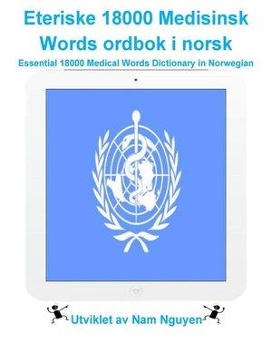 cover image of Eteriske 18000 Medisinsk Words ordbok i norsk