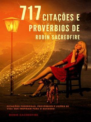 cover image of 717 Citações e Provérbios de Robin Sacredfire