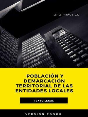 cover image of Población y Demarcación Territorial de las Entidades Locales