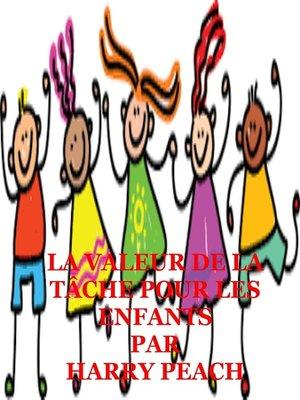 cover image of LA VALEUR DE LA TÂCHE POUR LES ENFANTS