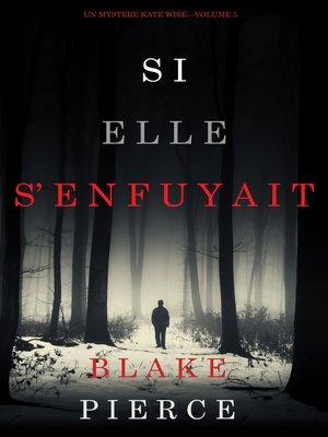 cover image of Si elle s'enfuyait