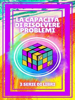 cover image of LA CAPACITÀ DI RISOLVERE PROBLEMI