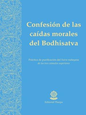 cover image of Confesión de las caídas morales del Bodhisatva