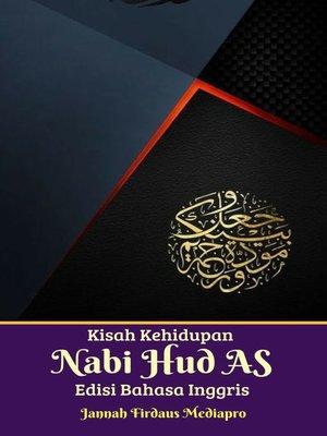 cover image of Kisah Kehidupan Nabi Hud AS Edisi Bahasa Inggris