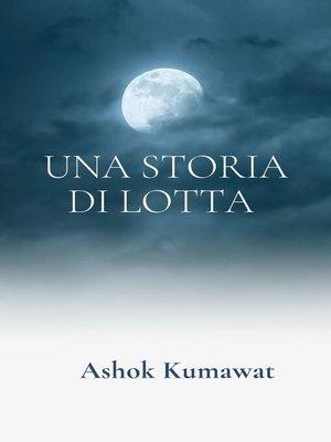 cover image of UNA STORIA DI LOTTA