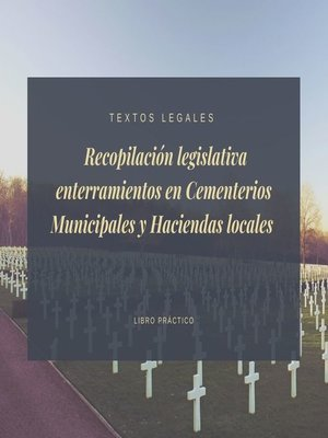cover image of Recopilación legislativa  enterramientos en Cementerios Municipales y Haciendas locales